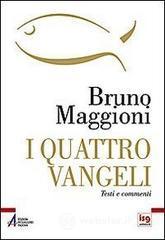 I quattro Vangeli. Nuovo testo CEI e commenti - Maggioni Bruno