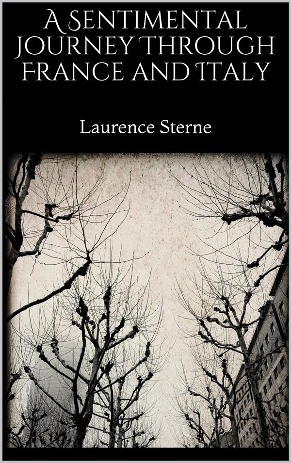 A Sentimental Journey Through France and Italy als eBook von Laurence Sterne - Laurence Sterne