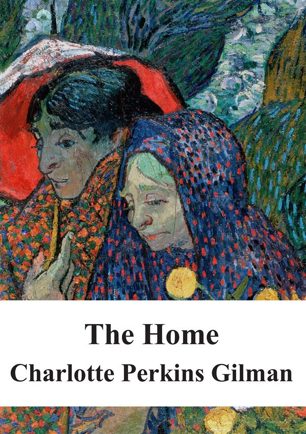 The Home als eBook von Charlotte Perkins Gilman - Stuart Hampton