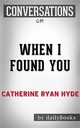 When I Found You: By Catherine Ryan Hyde | Conversation Starters - Daily Books