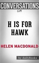 H Is for Hawk: by Helen Macdonald | Conversation Starters - Dailybooks