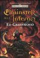 Elminster all'inferno. L'epopea di Elminster. Forgotten Realms. Vol. 1