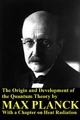The Origin and Development of the Quantum Theory by Max Planck with a Chapter on Heat Radiation - Max Planck