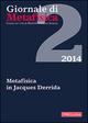 Giornale di metafisica (2014). Vol. 2: Metafisica in Jacques Derrida.