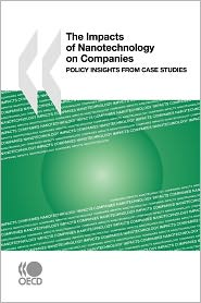 The Impacts of Nanotechnology on Companies: Policy Insights from Case Studies - Oecd Publishing