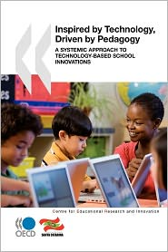 Educational Research and Innovation Inspired by Technology, Driven by Pedagogy: A Systemic Approach to Technology-Based School Innovations