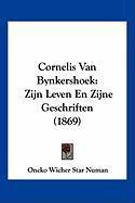 Cornelis Van Bynkershoek: Zijn Leven En Zijne Geschriften (1869) - Numan, Oncko Wicher Star