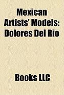 Mexican Artists' Models: Dolores del Ro
