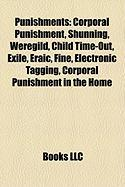 Punishments: Corporal Punishment, Shunning, Weregild, Child Time-Out, Exile, Eraic, Fine, Electronic Tagging, Corporal Punishment i