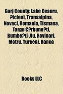 Gorj County: Lake Ceauru, ?Icleni, Transalpina, Novaci, Romania, Tismana, Targu C?rbune?ti, Bumbe?ti-Jiu, Rovinari, Motru, Turceni,