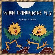 When Dandelions Fly