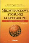 Miedzynarodowe stosunki gospodarcze u progu XXI wieku - Miklaszewski, Stanislaw (red. )