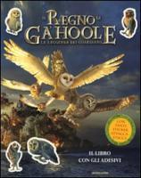 La leggenda dei guardiani. Il regno di Ga'Hoole. Con adesivi - Macchetto, Augusto