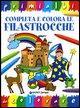 Completa e colora le filastrocche - Maestri, Luisa; Pezzati, Fiorella