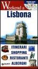 Lisbona. Itinerari, shopping, ristoranti, alberghi