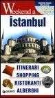 Istanbul. Itinerari, shopping, ristoranti, alberghi