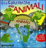 Le canzoncine degli animali. Leggi e canta con noi! Con CD Audio