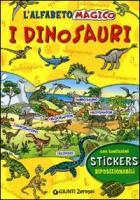 L'alfabeto magico. I dinosauri. Con stickers