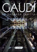 Gaudì. La Sagrada Familia