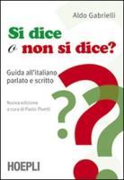 Si dice o non si dice? Guida all'italiano parlato e scritto