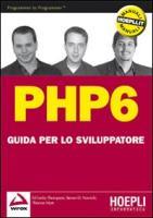 PHP 6. Guida per lo sviluppatore