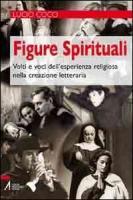 Figure spirituali. Volti e voci dell'esperienza religiosa nella creazione letteraria