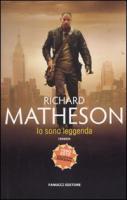 Io sono leggenda - Matheson, Richard