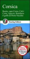 Corsica. Bastia, capo Corso, Calvi, Corte, Ajaccio, Bonifacio, il golfo di Porto Vecchio