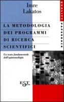 La metodologia dei programmi di ricerca scientifici - Lakatos, Imre