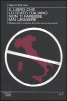 Il libro che lo Stato italiano non ti farebbe mai leggere. Stragi punite e impunite all'ombra dei servizi segreti