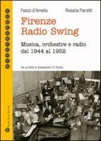 Firenze Radio Swing: Musica, orchestre e radio dal 1944 Al 1952 Fosco dAmelio Author