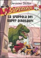 La trappola dei super dinosauri - Stilton, Geronimo