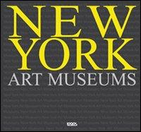 New York art museums. Ediz. italiana, spagnola, portoghese e inglese