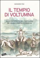 Il tempio di Voltumna. Alla scoperta del sacrario dei dodici popoli etruschi