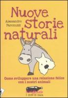 Nuove storie naturali. Come sviluppare una relazione felice con i nostri animali