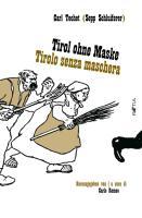 Tirol ohne Maske / Tirolo senza Maschera