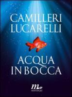 Camilleri, A: Acqua in bocca