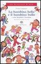 La bambina bella e il bambino bullo a altri bambini e bambine - Lamarque, Vivian