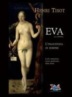 Eva, la donna. L'ingiustizia di sempre. Il più clamoroso errore giudiziario della storia