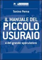 Il manuale del piccolo usuraio e del grande speculatore - Perna, Tonino