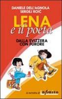 Lena e il poeta. Dalla Svizzera con furore