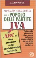 Manuale di sopravvivenza per il popolo delle partite IVA - Pesce, Laura