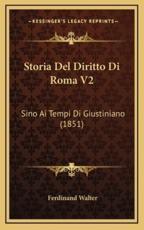 Storia del Diritto Di Roma V2 - Ferdinand Walter