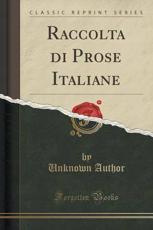 Raccolta di Prose Italiane (Classic Reprint)