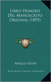 Libro Primero del Manuscrito Original (1895) - Anello Oliva