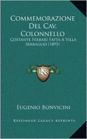 Commemorazione Del Cav. Colonnello: Costante Ferrari Fatta A Villa Serraglio (1895) - Eugenio Bonvicini