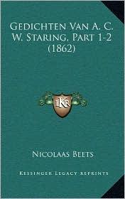 Gedichten Van A.C.W. Staring, Part 1-2 (1862) - Nicolaas Beets