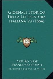 Giornale Storico Della Letteratura Italiana V3 (1884) - Arturo Graf, Francesco Novati, Rodolfo Renier