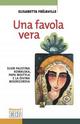 Una favola vera. Suor Faustina Kowalska, papa Wojtyla e la divina mis