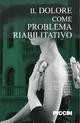 Il  dolore come problema riabilitativo